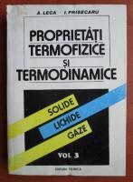 Anticariat: A. Leca - Proprietati termofizice si termodinamice. Solide lichide gaze (volumul 3)