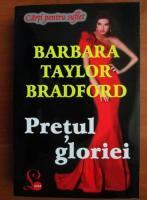 Barbara Taylor Bradford - Pretul gloriei