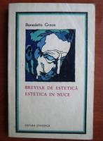 Anticariat: Benedetto Croce - Breviar de estetica. Estetica in nuce