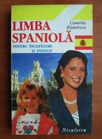 Anticariat: Camelia Radulescu - Limba spaniola pentru incepatori si initiati