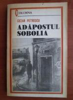 Anticariat: Cezar Petrescu - Adapostul Sobolia