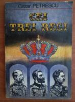Cezar Petrescu - Cei trei regi