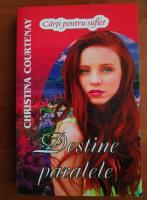 Anticariat: Christina Courtenay - Destine paralele