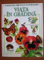 Colectia micului naturalist. Viata in gradina