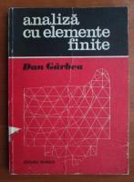 Anticariat: Dan Garbau - Analiza cu elemente finite