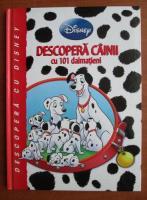 Descopera cainii cu 101 dalmatieni