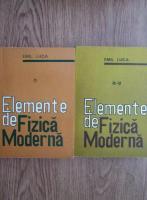 Anticariat: Emil Luca - Elemente de fizica moderna (2 volume)