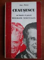 Anticariat: Ion Petcu - Ceausescu, un fanatic al puterii. Biografie neretusata