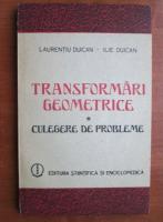 Anticariat: Laurentiu Duican - Transformari geometrice. Culegere de probleme