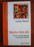 Anticariat: Lenny Ravich - Terapia prin ras. Un lucru amuzant intamplat pe calea spre iluminare