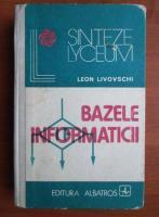 Anticariat: Leon Livovschi - Bazele informaticii