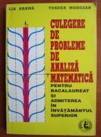 Lia Arama - Culegere de probleme de analiza matematica pentru bacalaureat si admiterea in invatamantul superior