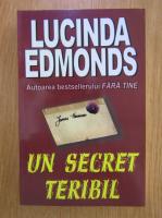 Anticariat: Lucinda Edmonds - Un secret teribil