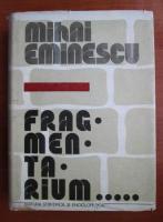 Anticariat: Mihai Eminescu - Fragmentarium