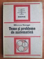 Anticariat: Mircea Ganga - Teme si probleme de matematica