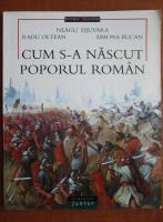 Neagu Djuvara - Cum s-a nascut poporul roman