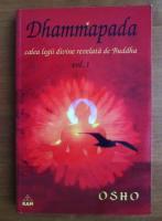 Anticariat: Osho - Dhammapada. Calea legii divine revelata de Buddha (volumul 1)