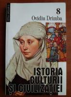 Anticariat: Ovidiu Drimba - Istoria culturii si civilizatiei (volumul 8)
