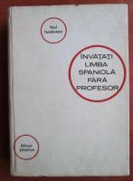 Paul Teodorescu - Invatati limba spaniola fara profesor