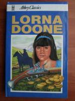 Anticariat: R. D. Blackmore - Lorna Doone