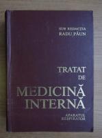Anticariat: Radu Paun - Tratat de medicina interna (volumul 1, Bolile aparatului respirator)