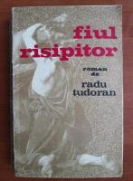 Radu Tudoran - Fiul risipitor