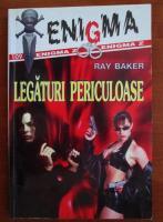 Ray Baker - Legaturi periculoase