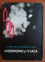 Stefan Milcu - Hormonii si viata