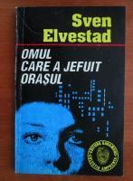 Sven Elvestad - Omul care a jefuit orasul