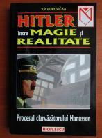 Anticariat: V. P. Borovicka - Hitler intre magie si realitate. Procesul clarvazatorului Hanussen