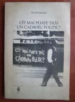 Anticariat: Victor Frunza - Cat mai poate trai un cadavru politic?
