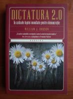 Anticariat: William J. Dobson - Dictatura 2.0. In culisele luptei mondiale pentru democratie