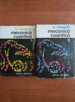 Albert Messiah - Mecanica cuantica (2 volume)