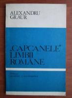 Alexandru Graur - Capcanele limbii romane