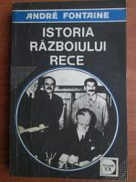 Andre Fontaine - Istoria razboiului rece (volumul 1)