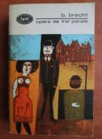 Anticariat: Bertolt Brecht - Opera de trei parale