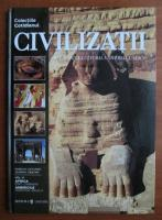 Anticariat: Civilizatii. Patrimoniul cultural Unesco. Volumul 6: Africa - Egipt, Zimbabwe. Americile - Argentina, Brazilia