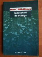 Dan C. Mihailescu - Indreptari de stanga