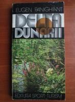 Eugen Panighiant - Delta Dunarii si complexul Lagunar Razelm