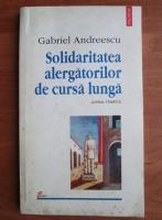 Gabriel Andreescu - Solidaritatea alergatorilor de cursa lunga