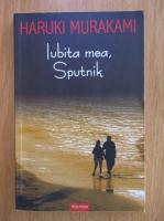 Haruki Murakami - Iubita mea, Sputnik