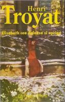 Anticariat: Henri Troyat - Elisabeth cea duioasa si apriga