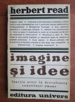 Anticariat: Herbert Read - Imagine si idee