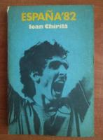 Ioan Chirila - Espana `82