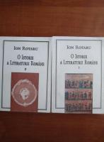 Ion Rotaru - O istorie a literaturii romane (volumele 1, 2)
