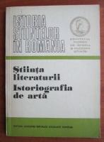 Anticariat: Istoria stiintelor in Romania. Stiinta literaturii. Istoriografia de arta