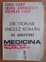 Anticariat: Ligia Carp - Dictionar Englez-Roman de abrevieri. Medicina. Biochimie. Imunologie