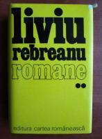 Anticariat: Liviu Rebreanu - Romane. Volumul 2: Ciuleandra. Craisorul Horia. Rascoala