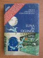 Anticariat: Luna in oglinda apei (proza universala contemporana)