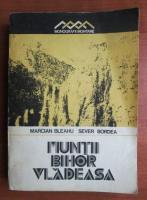 Anticariat: Marcian Bleahu - Muntii Bihor Vladeasa